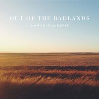 Out of the Badlands — Aaron Gillespie
