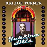 Jukebox Hits — Big Joe Turner