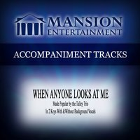 When Anyone Looks at Me (Made Popular by the Talley Trio) [Accompaniment Track] — Mansion Accompaniment Tracks