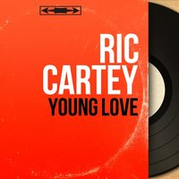 Young Love — Ric Cartey