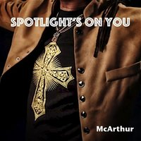 Spotlight's on You — McArthur