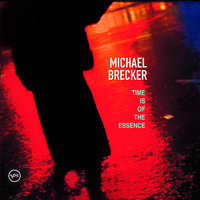 Time Is Of The Essence — Michael Brecker