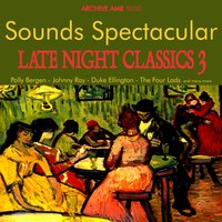 Sounds Spectacular: Late Night Classics Volume 3 — сборник