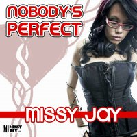 Nobody's Perfect — Missy Jay