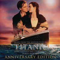 Titanic: Original Motion Picture Soundtrack - Anniversary Edition — James Horner
