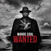 Wanted — Wande Coal