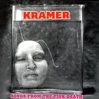 Songs From The Pink Death — Kramer