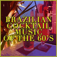 Brazilian Cocktail Music of the 60s — сборник