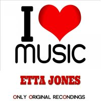 I Love Music - Only Original Recondings — Джордж Гершвин, Etta Jones, Фредерик Лоу