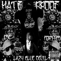 Hate Proof — Ese Forties & Lazy Blue Devil
