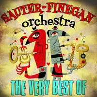 The Very Best Of — Sauter-Finegan Orchestra