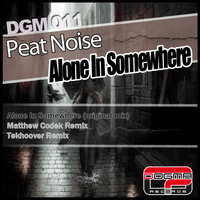 Alone In Somewhere Ep — Peat Noise