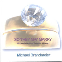 So They May Marry — Michael Brandmeier