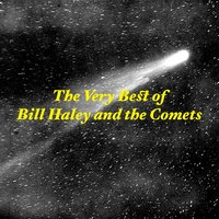 The Very Best of Bill Haley & the Comets — Bill Haley & The Comets