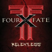Relentless — FOUR BY FATE