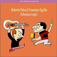 The Music of Brazil / Roberto Paiva & Francisco Egydio / Polemica (1956) — Roberto Paiva, Francisco Egydio