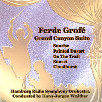 Ferde Grofé: Grand Canyon Suite — Hamburg Radio Symphony Orchestra, Hans-Jürgen Walther