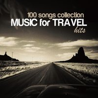 100 Songs Collection: Music for Travel Hits — сборник