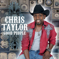 Good People — Chris Taylor