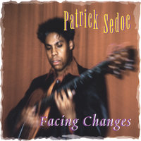 Facing Changes — Patrick Sedoc