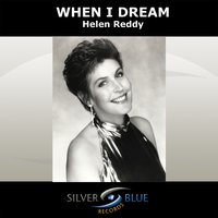 When I Dream — Helen Reddy