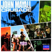 Crusade — John Mayall & The Bluesbreakers, John Mayall