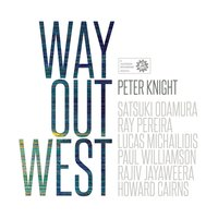 Way Out West — Peter Knight, Satsuki Odamura, Howard Cairns, Paul Williamson, Ray Pereira, Rajiv Jayaweera