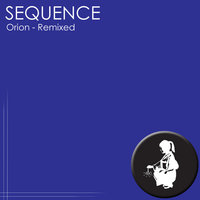 Orion - Remixed — Sequence