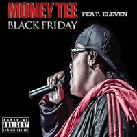 Black Friday (feat. Eleven) — Money Tee