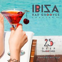 Ibiza Bar Grooves, Chapter 02 (25 Deep Smoothies) — сборник