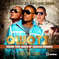 Throw Your Hands Up — Qwote feat. Pit Bull & Lucenzo