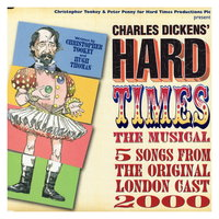 Hard Times — Hard Times: The Musical - Original London Cast, Hard Times Original London Cast