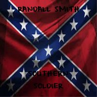 Southern Soldier — Randall Smith