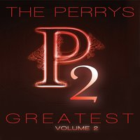 The Perrys Greatest Volume 2 — The Perrys