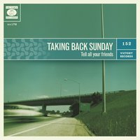 Tell All Your Friends — Taking Back Sunday
