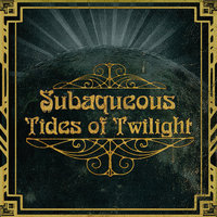 Tides of Twilight — Subaqueous