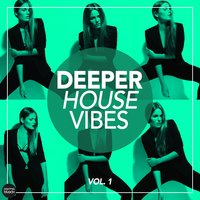 Deeper House Vibes, Vol. 1 — сборник