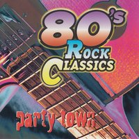 80's Rock Classics: Party Town — сборник