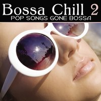 Bossa Chill 2 (More Songs Gone Bossa) — Edison X