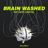 Brain Washed: Hip Hop Cartel, Vol. 9 — сборник