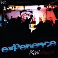 Experience Real Church — Experience