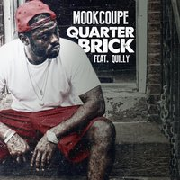 Quarter Brick (feat. Quilly) — Quilly, mook coupe