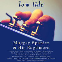 Low Tide — Muggsy Spanier and His Ragtimers