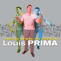 Jump, Jive an' Wail: The Essential Louis Prima — Louis Prima