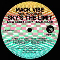 Sky's The Limit New Remixes by Takao Sumi — Mack Vibe