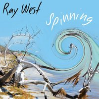 Spinning — Ray West