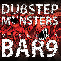 Dubstep Monsters Mixed By Bar9 — сборник