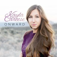 Onward — Kayla Careese
