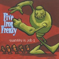 Quantity Is Job 1 EP — Five Iron Frenzy
