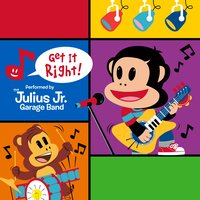Get It Right! — The Julius Jr. Garage Band
